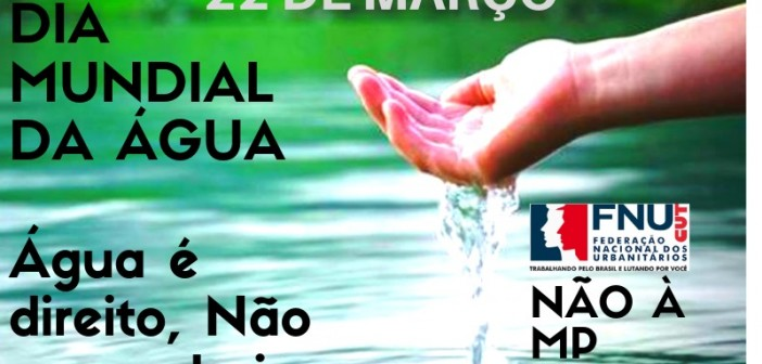 22 DE MARÇO, É O DIA MUNDIAL DA ÁGUA