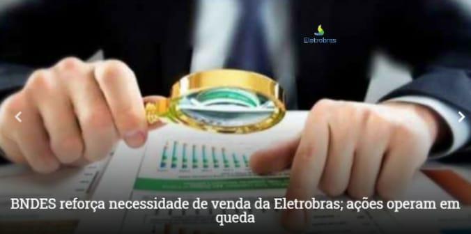 BNDES reforça necessidade de venda da Eletrobras; ações operam em queda